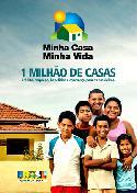 Programa Minha Casa, Minha Vida do governo federal construirá 1 milhão de casas/Divulgação